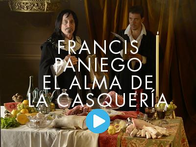 GATRONOMÍA. FRANCIS PANIEGO. EL ALMA DE LA CASQUERÍA